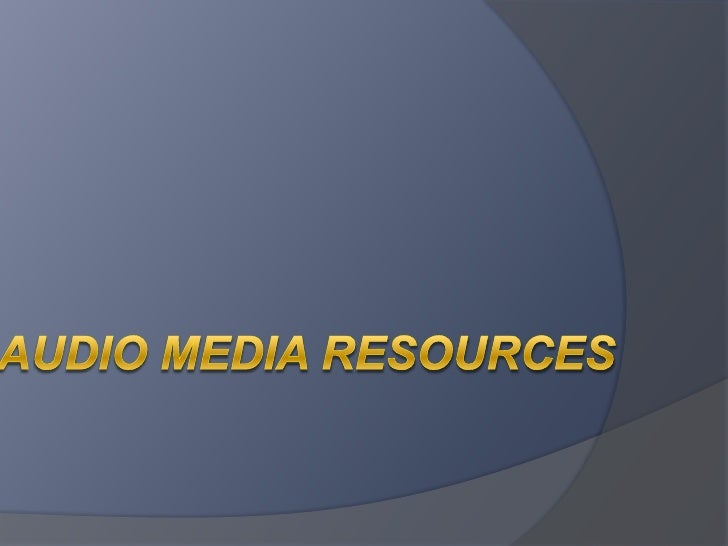 Audio Media Resources<br />