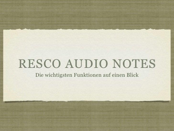 RESCO AUDIO NOTES   Die wichtigsten Funktionen auf einen Blick