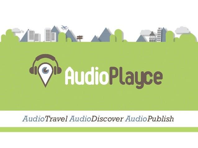 AudioTravel AudioDiscover AudioPublish