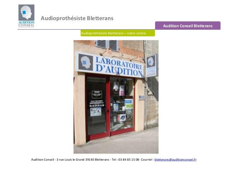Audioprothésiste Bletterans  <br />Audition Conseil Bletterans <br />Audioprothésiste Bletterans – notre centre<br />Audit...