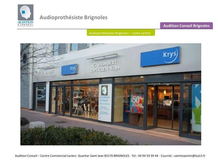 Audioprothésiste Brignoles <br />Audition Conseil Brignoles<br />Audioprothésiste Brignoles – notre centre<br />Audition C...