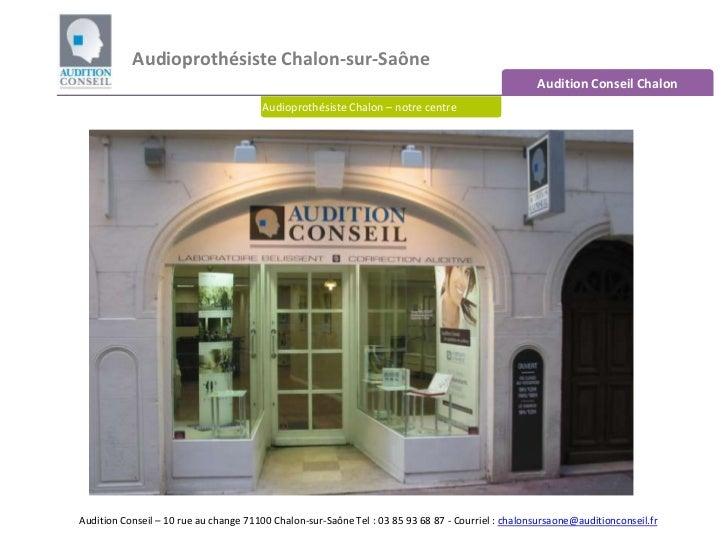 Audioprothésiste Chalon-sur-Saône <br />Audition Conseil Chalon <br />Audioprothésiste Chalon – notre centre<br />Audition...