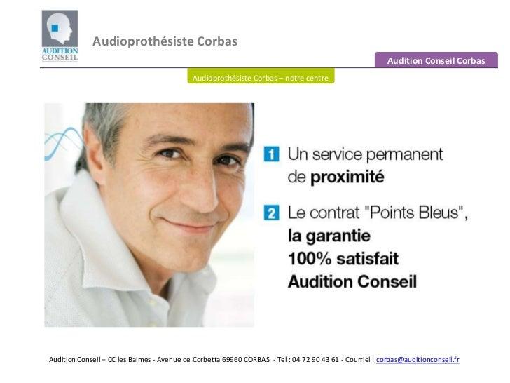 Audioprothésiste Corbas <br />Audition Conseil Corbas<br />Audioprothésiste Corbas – notre centre<br />Audition Conseil – ...