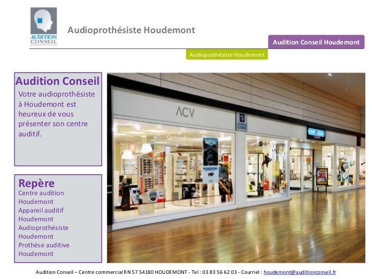 Audioprothésiste Houdemont<br />Audition Conseil Houdemont<br />Audioprothésiste Houdemont<br />Audition Conseil<br />Votr...
