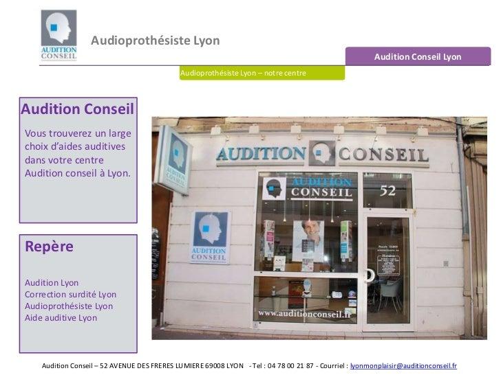 Audioprothésiste Lyon <br />Audition Conseil Lyon<br />Audioprothésiste Lyon – notre centre<br />Audition Conseil<br />Vou...