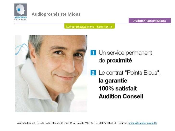 Audioprothésiste Mions<br />Audition Conseil Mions<br />Audioprothésiste Mions– notre centre<br />Audition Conseil – C.C. ...