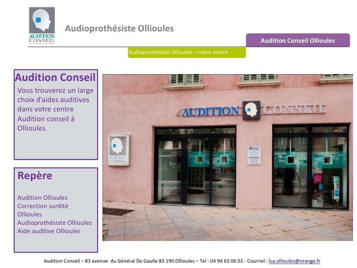 Audioprothésiste Ollioules <br />Audition Conseil Ollioules<br />Audioprothésiste Ollioules – notre centre<br />Audition C...
