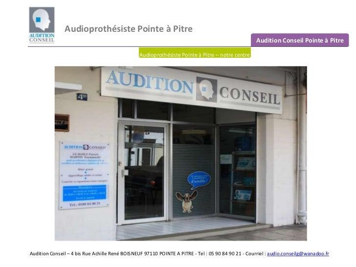 Audioprothésiste Pointe à Pitre <br />Audition Conseil Pointe à Pitre<br />Audioprothésiste Pointe à Pitre– notre centre<b...