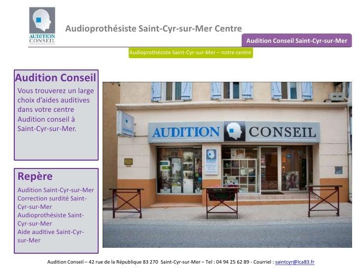 Audioprothésiste Saint-Cyr-sur-Mer Centre<br />Audition Conseil Saint-Cyr-sur-Mer<br />Audioprothésiste Saint-Cyr-sur-Mer ...