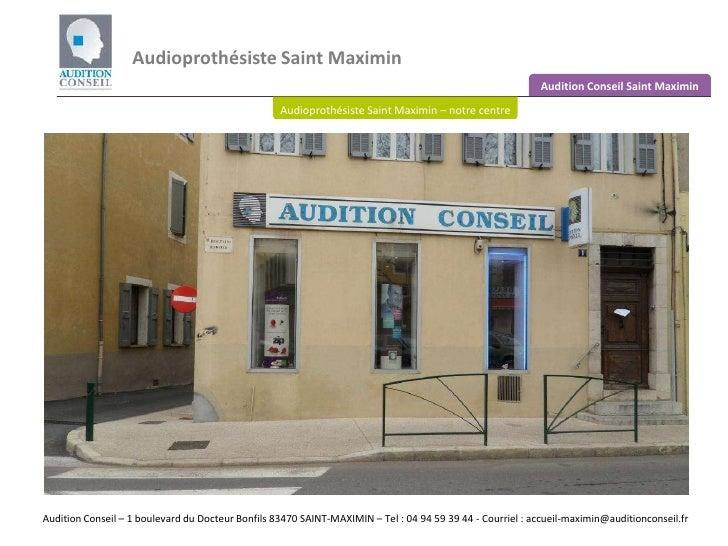Audioprothésiste Saint Maximin<br />Audition Conseil Saint Maximin<br />Audioprothésiste Saint Maximin– notre centre<br />...
