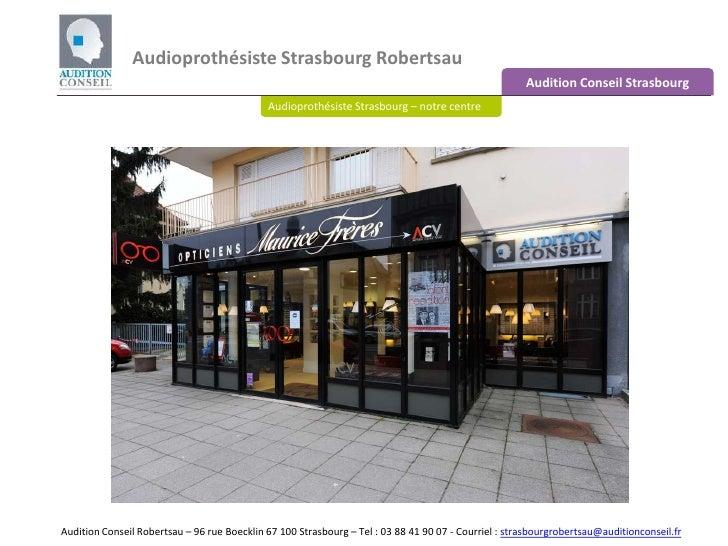 Audioprothésiste Strasbourg Robertsau <br />Audition Conseil Strasbourg<br />Audioprothésiste Strasbourg – notre centre<br...