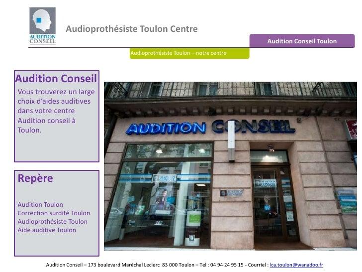 Audioprothésiste Toulon Centre <br />Audition Conseil Toulon<br />Audioprothésiste Toulon – notre centre<br />Audition Con...