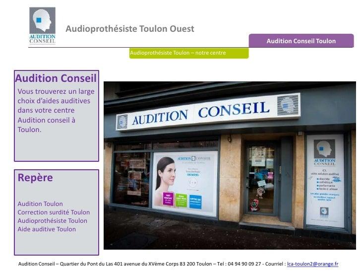 Audioprothésiste Toulon Ouest <br />Audition Conseil Toulon<br />Audioprothésiste Toulon – notre centre<br />Audition Cons...