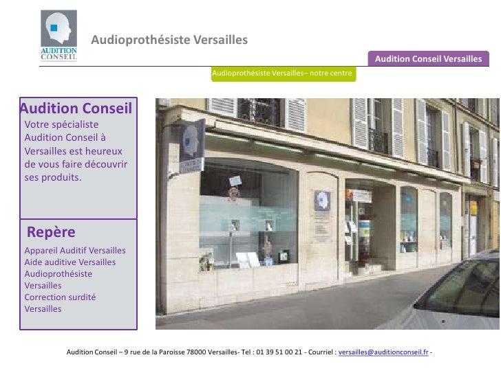 Audioprothésiste Versailles<br />Audition Conseil Versailles<br />Audioprothésiste Versailles– notre centre<br />Audition ...