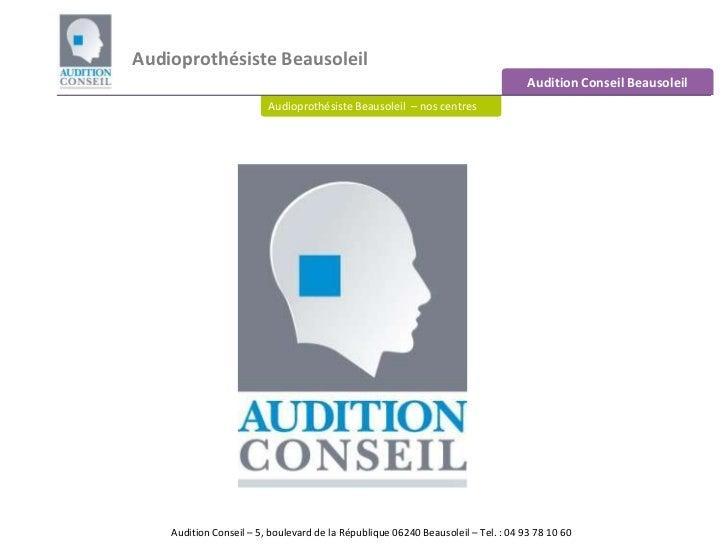 Audioprothésiste Beausoleil<br />Audition Conseil Beausoleil<br />Audioprothésiste Beausoleil  – nos centres auditifs<br /...