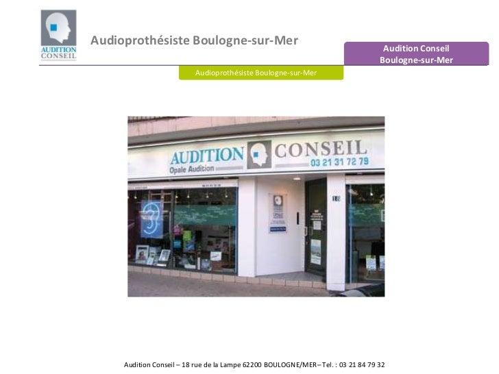 Audioprothésiste Boulogne-sur-Mer<br />Audition Conseil Boulogne-sur-Mer<br />Audioprothésiste Boulogne-sur-Mer<br />Audit...