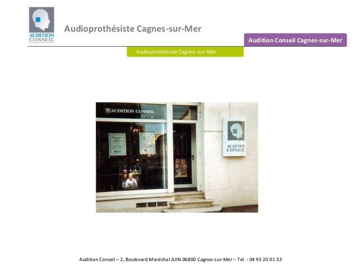 Audioprothésiste Cagnes-sur-Mer<br />Audition Conseil Cagnes-sur-Mer<br />Audioprothésiste Cagnes-sur-Mer  <br />Audition ...