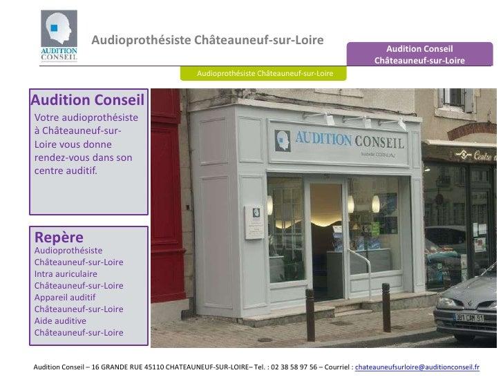 Audioprothésiste Châteauneuf-sur-Loire<br />Audition Conseil Châteauneuf-sur-Loire<br />Audioprothésiste Châteauneuf-sur-L...