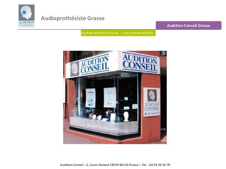 Audioprothésiste Grasse<br />Audition Conseil Grasse<br />Audioprothésiste Grasse  – nos centres auditifs<br />Audition Co...