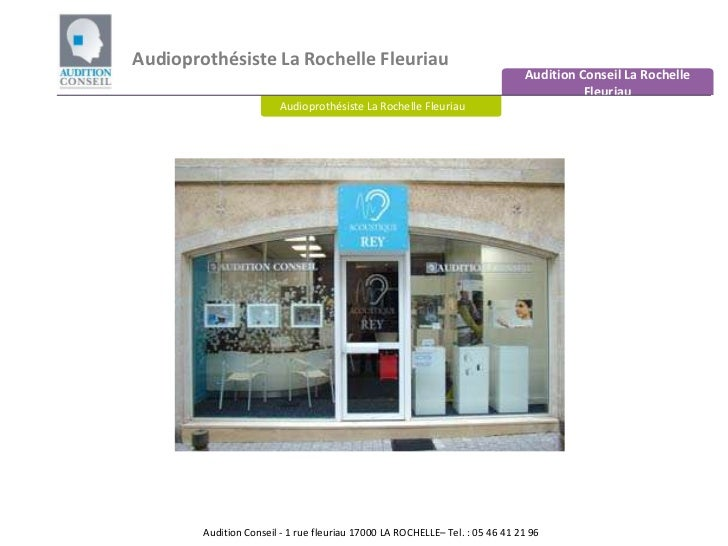 Audioprothésiste La Rochelle Fleuriau<br />Audition Conseil La Rochelle Fleuriau<br />Audioprothésiste La Rochelle Fleuria...