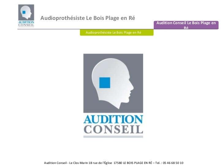 Audioprothésiste Le Bois Plage en Ré<br />Audition Conseil Le Bois Plage en Ré<br />Audioprothésiste Le Bois Plage en Ré  ...