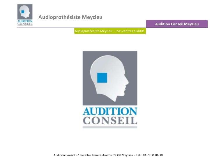 Audioprothésiste Meyzieu<br />Audition Conseil Meyzieu<br />Audioprothésiste Meyzieu  – nos centres auditifs<br />Audition...