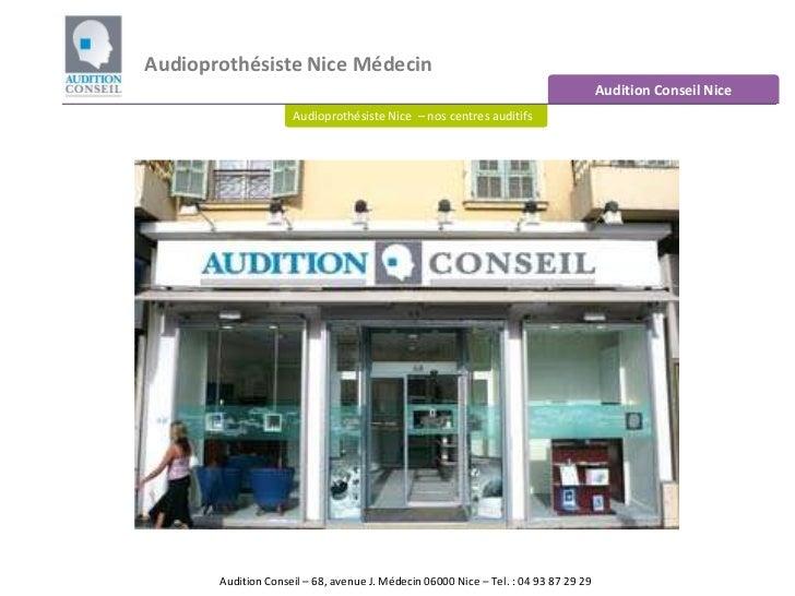 Audioprothésiste Nice Médecin<br />Audition Conseil Nice<br />Audioprothésiste Nice  – nos centres auditifs<br />Audition ...