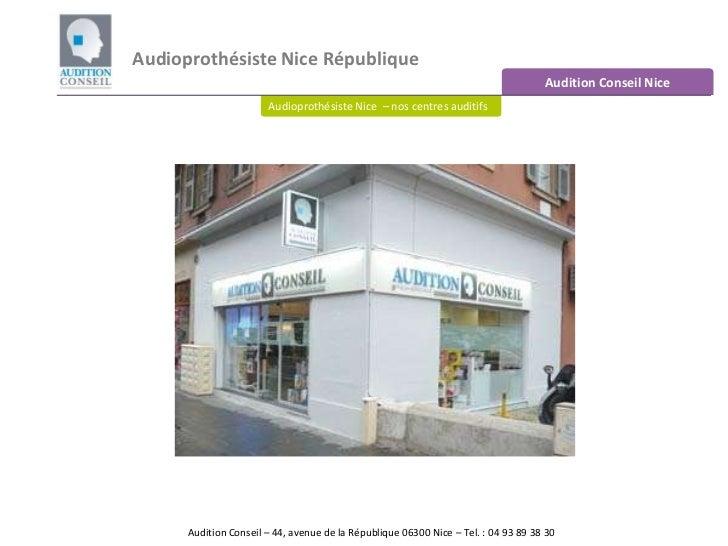 Audioprothésiste Nice République<br />Audition Conseil Nice<br />Audioprothésiste Nice  – nos centres auditifs<br />Auditi...
