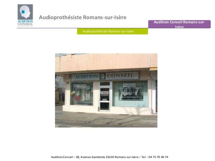 Audioprothésiste Romans-sur-Isère<br />Audition Conseil Romans-sur-Isère<br />Audioprothésiste Romans-sur-Isère  <br />Aud...