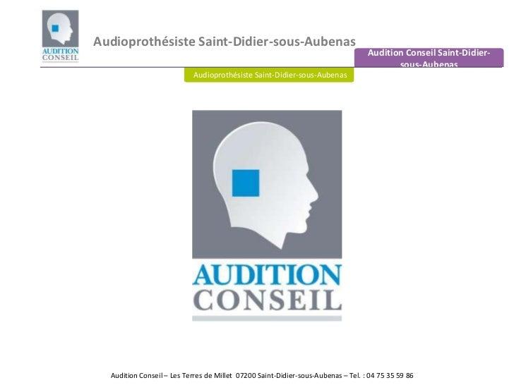 Audioprothésiste Saint-Didier-sous-Aubenas<br />Audition Conseil Saint-Didier-sous-Aubenas<br />Audioprothésiste Saint-Did...
