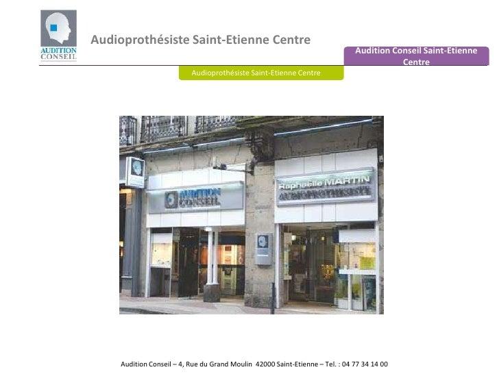 Audioprothésiste Saint-Etienne Centre<br />Audition Conseil Saint-Etienne Centre<br />Audioprothésiste Saint-Etienne Centr...
