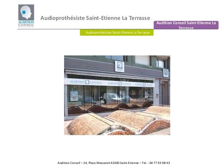 Audioprothésiste Saint-Etienne La Terrasse<br />Audition Conseil Saint-Etienne La Terrasse<br />Audioprothésiste Saint-Eti...