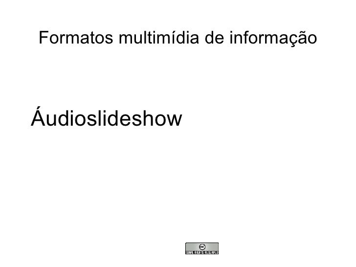 Formatos multimídia de informaçãoÁudioslideshow
