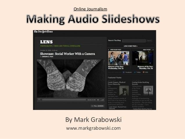 By Mark Grabowski www.markgrabowski.com Online Journalism
