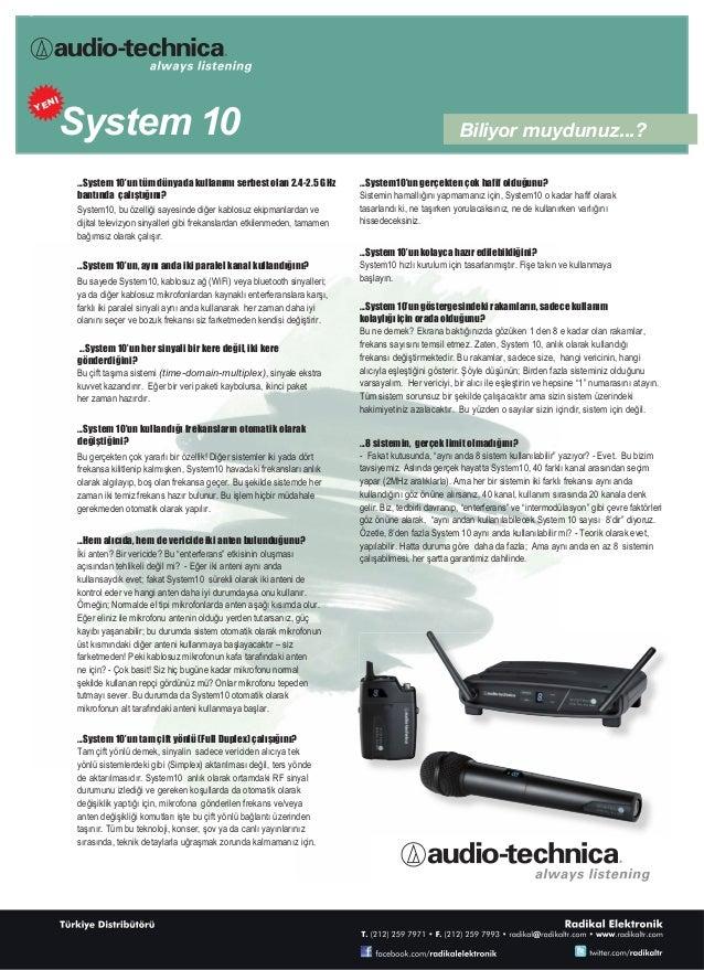 System 10 Biliyor muydunuz...? ...System 10'un tüm dünyada kullanımı serbest olan 2.4-2.5 GHz bantında çalıştığını? System...