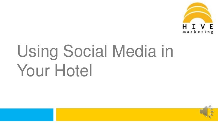 Using Social Media in Your Hotel<br />