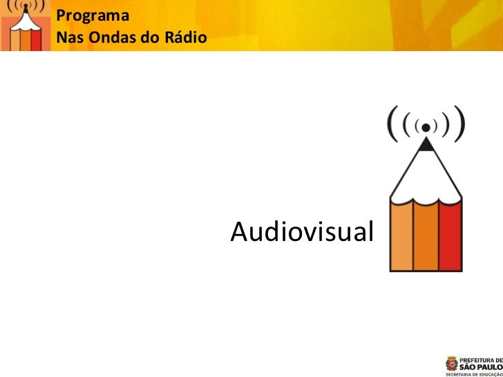 Audiovisual Programa  Nas Ondas do Rádio