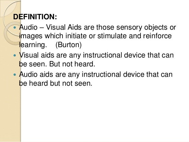 ... DEFINITION: Audio – Visual Aids .