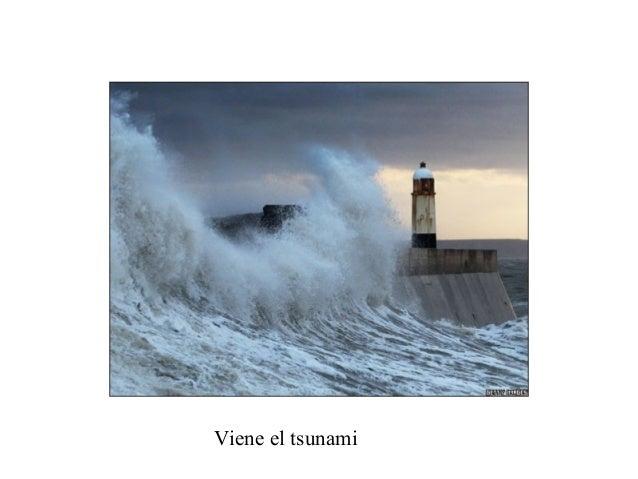 Viene el tsunami