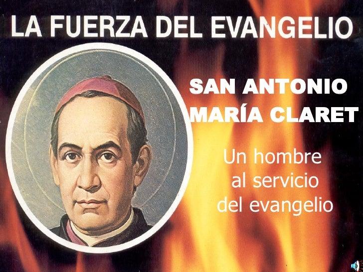 SAN ANTONIO MARÍA CLARET Un hombre  al servicio del evangelio