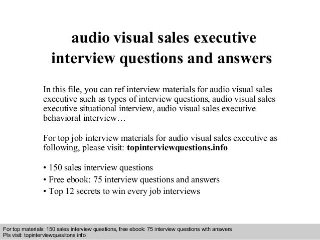Interview questions and answers – free download/ pdf and ppt file audio visual sales executive interview questions and ans...