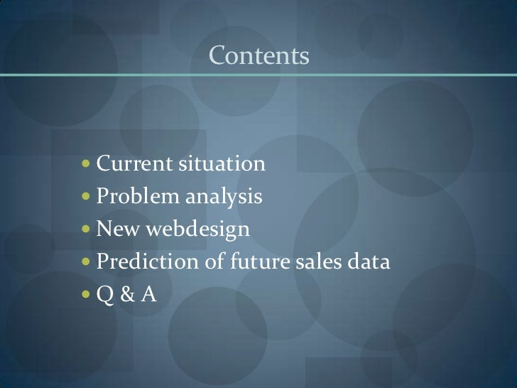 Contents Current situation Problem analysis New webdesign Prediction of future sales dataQ&A