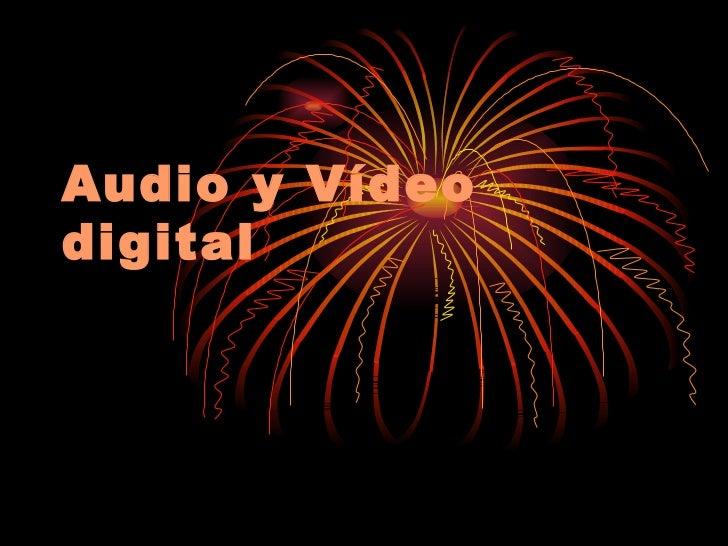 Audio y Vídeo digital