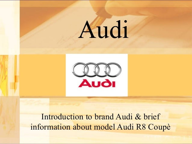 audi brief introduction Service training the 20l 4v tfsi engine with avs self-study program 922903 audi of america, llc service training printed in usa printed 7/2009 course number 922903 to see a brief description of the development history and.