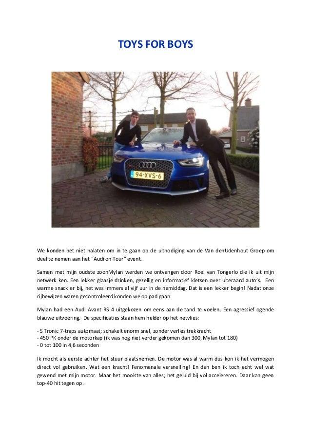 TOYS FOR BOYS We konden het niet nalaten om in te gaan op de uitnodiging van de Van denUdenhout Groep om deel te nemen aan...
