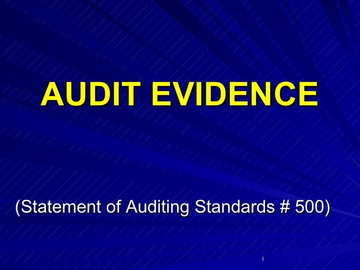 AUDIT EVIDENCE (Statement of Auditing Standards # 500)
