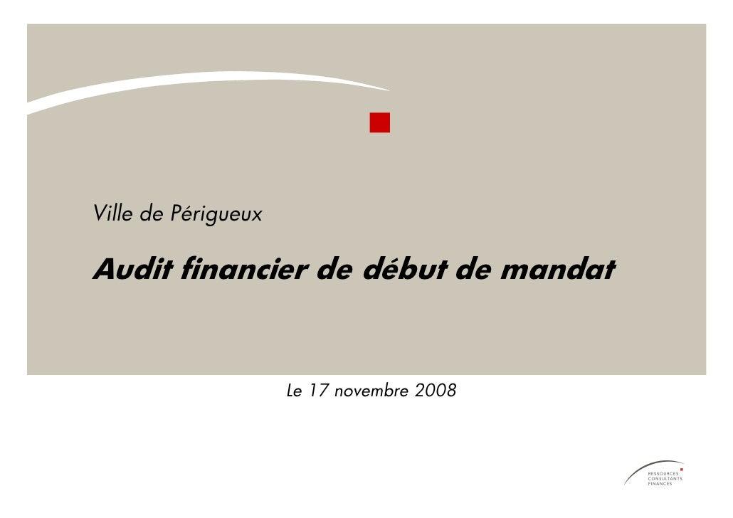 Ville de Périgueux  Audit financier de début de mandat                        Le 17 novembre 2008