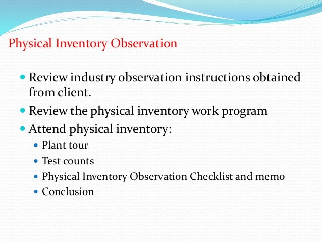 physical inventory observation checklist Inventory questionnaire internal control questionnaire  does management review the reconciliation of physical inventory counts to the inventory records.