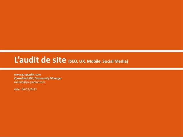 L'audit de site (SEO, UX, Mobile, Social Media) www.ya-graphic.com Consultant SEO, Community Manager contact@ya-graphic.co...
