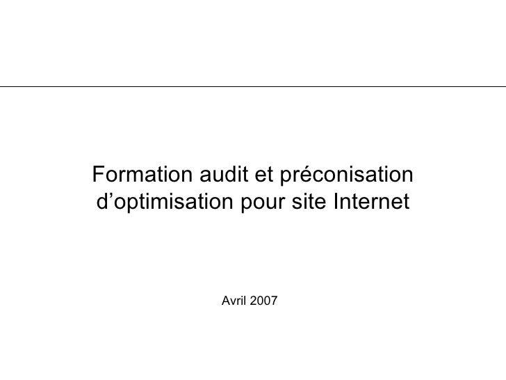 Formation audit et préconisation d'optimisation pour site Internet Avril 2007